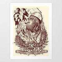 KILL THE KONG Art Print
