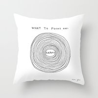 What to focus on Throw Pillow