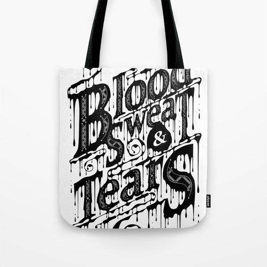 Blood, Sweat, & Tears Tote Bag
