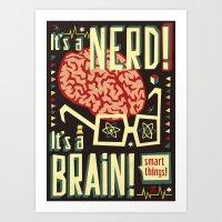 It's a nerd! It's a brain! Art Print