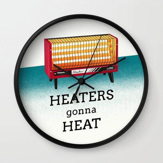 Heaters gonna heat Wall Clock
