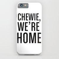 Chewie,We're Home - Galactic iPhone 6 Slim Case