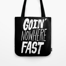 Goin' Nowhere Fast Tote Bag