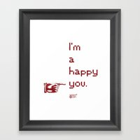 I'm A Happy You Framed Art Print