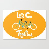 Life's more fun when we're together Canvas Print