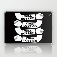 I Will Not Let Your Love… Laptop & iPad Skin