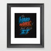 The Hard Work Of Just Do… Framed Art Print