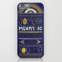 Some Things Were Meant To Be iPhone 6 Slim Case