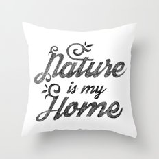 NATURE IS MY HOME Throw Pillow