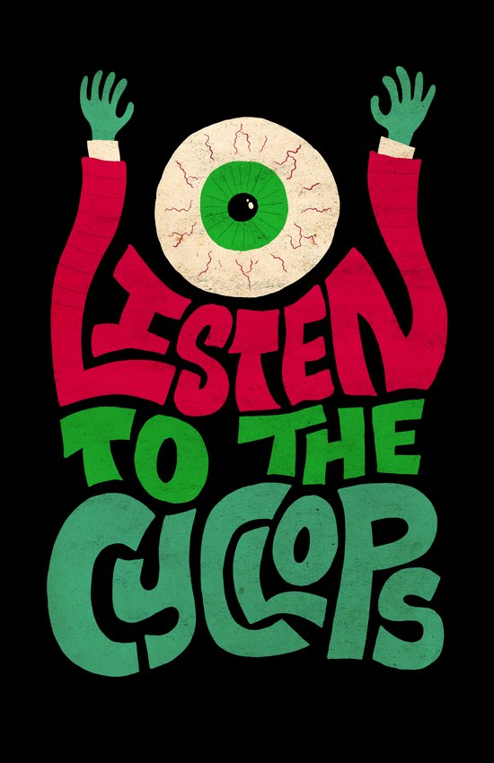 Listen To The Cyclops Art Print