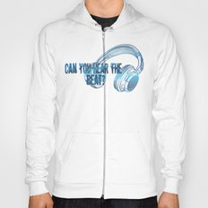 Can you hear the  beat? Hoody