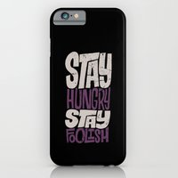 Stay Hungry, Stay Foolish iPhone 6 Slim Case