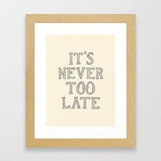 it's never too late Framed Art Print
