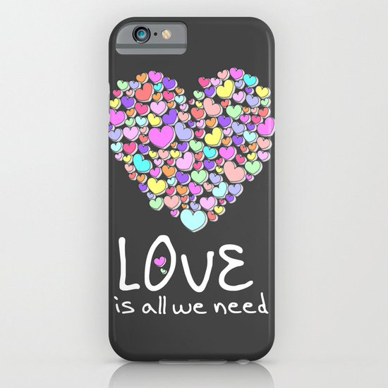 Love is All We Need iPhone & iPod Case