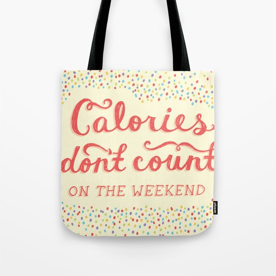 Calories Don't Count Tote Bag