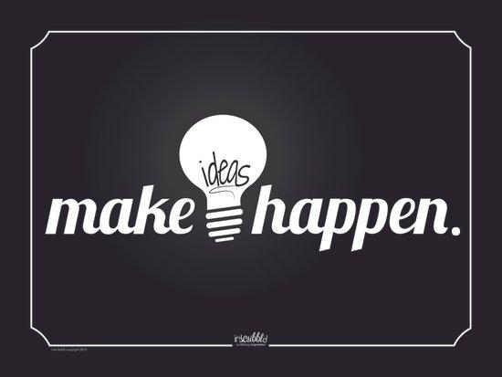 Make Ideas Happen Art Print
