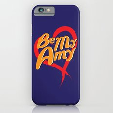 Be My Amy Slim Case iPhone 6s