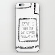 Home Is Where Your Wifi … iPhone & iPod Skin