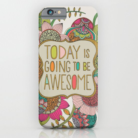 Today is going to be awesome iPhone & iPod Case