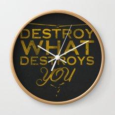 Destroy what destroys you Wall Clock