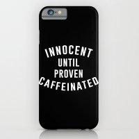 Innocent until proven caffeinated iPhone 6 Slim Case