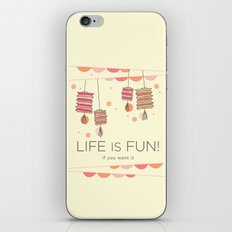 life is fun iPhone & iPod Skin
