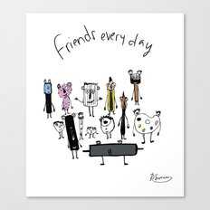 Friends Every Day Canvas Print