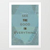 See The Good Art Print
