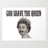 God Shave The Queen Art Print