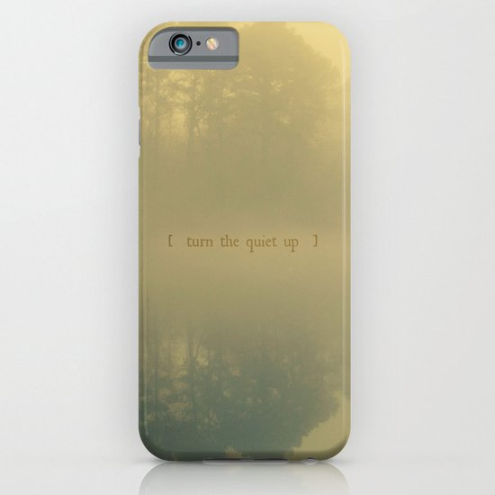 Turn the Quiet Up iPhone & iPod Case