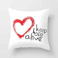 keep hope alive Throw Pillow