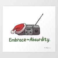 Embrace The Absurdity. Art Print