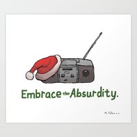 Embrace The Absurdity. Art Print