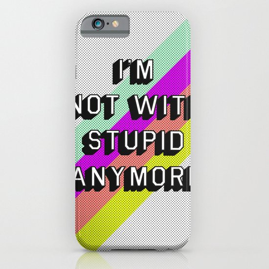 NOT WITH STUPID iPhone & iPod Case