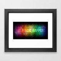 Let Magic Happen! Framed Art Print