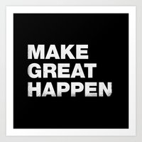 Make Great Happen Art Print