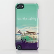 NEVER STOP EXPLORING THE… iPod touch Slim Case