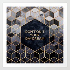 Don't quit your daydream Art Print