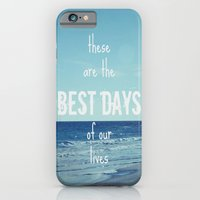 These Are the Best Days of Our Lives iPhone 6 Slim Case