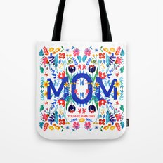 Mom, you are amazing Tote Bag