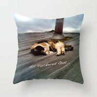 All Tuckered Out Throw Pillow