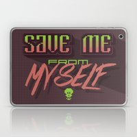 Save me from myself Laptop & iPad Skin
