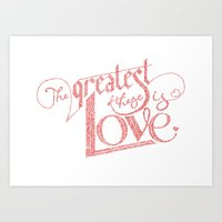 The Greatest of these is Love Art Print