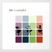 Life is colorful Art Print