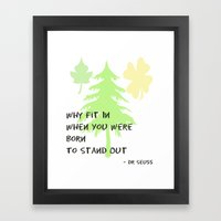 why fit in... Framed Art Print