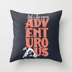 More Adventurous! Throw Pillow
