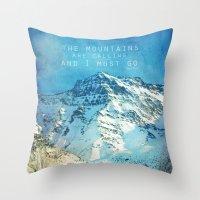 Adventure. The Mountains… Throw Pillow
