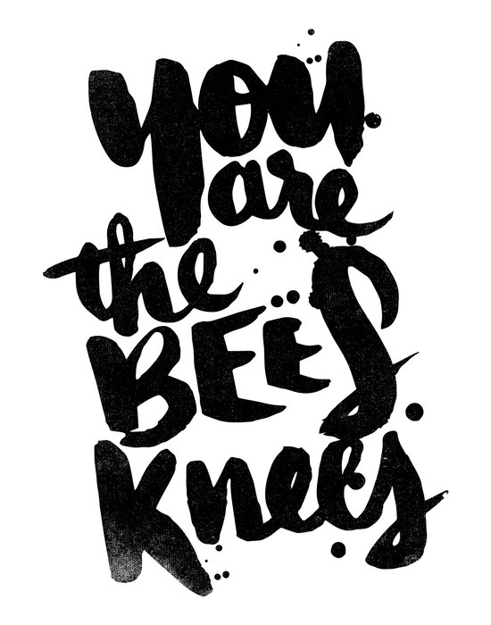YOU ARE THE BEES KNEES Art Print