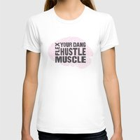 Flex Your Dang Hustle Muscle Womens Fitted Tee White SMALL