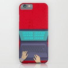 LOVE WORK iPhone 6s Slim Case